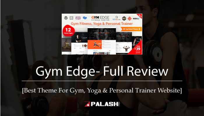 Gym Edge Theme- Full Review [Theme For Gym, Yoga & Personal Trainer Website]