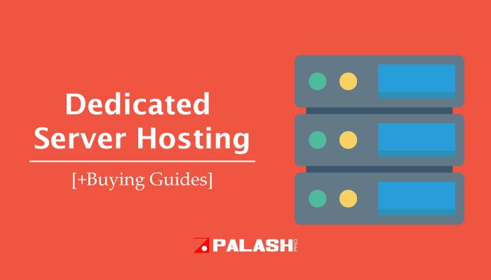 8 Best Dedicated Server Hosting 2021 (Recommendation)