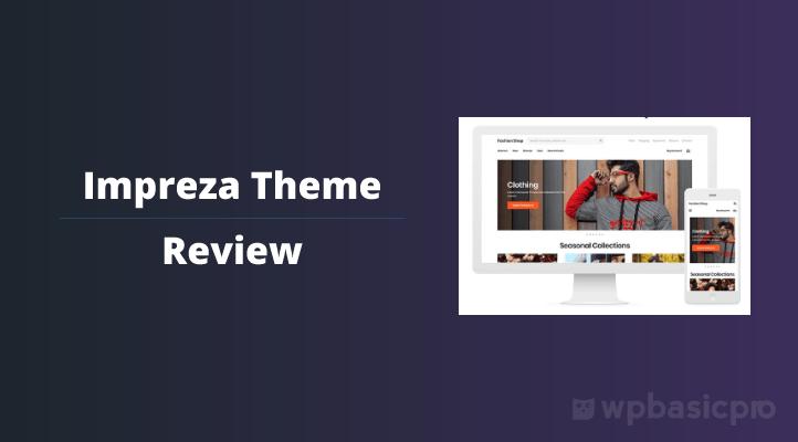 Impreza Theme Review (A-Z): Best For Multi-purpose Using
