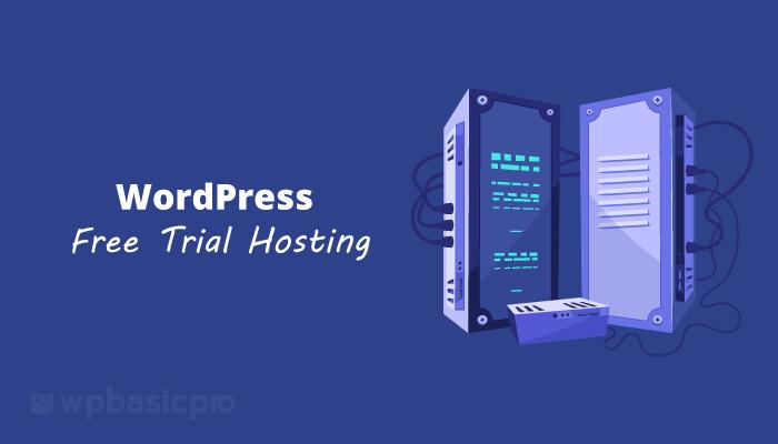 7 WordPress Free Trial Hosting 2021 [Updated]