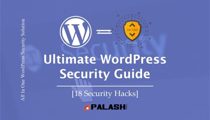 The Ultimate WordPress Security Guide 2021 [18 Security Hacks]
