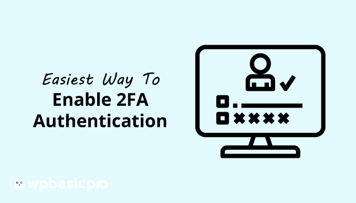 How to Enable WordPress Two Factor Authentication (Easiest Guide)