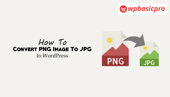 How To Convert PNG Image To JPG