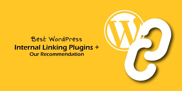 5 Best WordPress Internal Linking Plugins + Recommendation