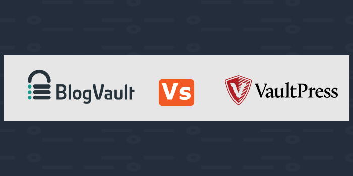 BlogVault Vs VaultPress: Which one Is The Best?