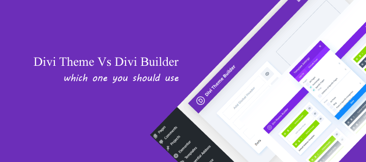 Divi Theme Vs Divi Builder: which One You Should Use?