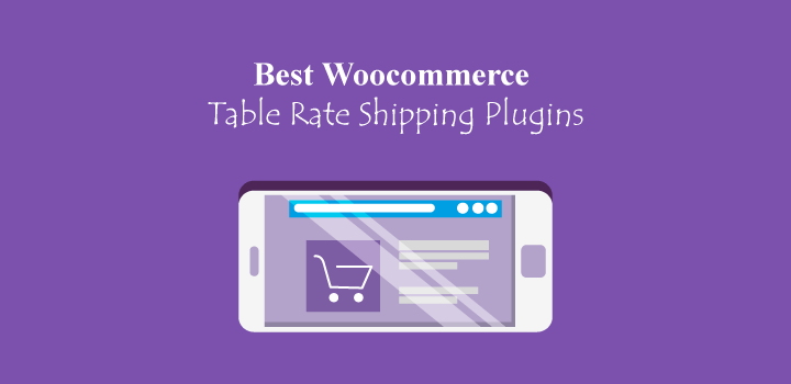 5 Best Woocommerce Table Rate Shipping Plugins Review (Free+ Pro)