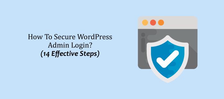 How to Secure WordPress Admin Login (14 Effective Steps)
