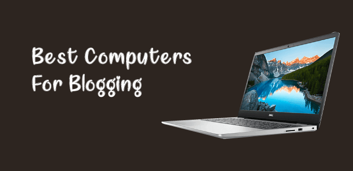 best computers for blogging