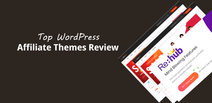 9 Best WordPress Affiliate Themes 2021 (Reviewed + Recommendation)