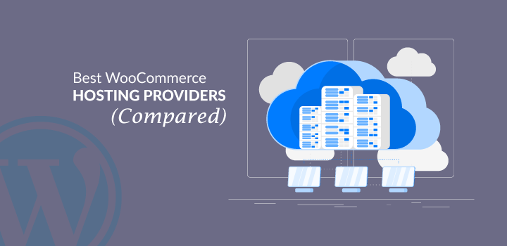 8 Best WooCommerce Hosting Providers 2021 (Compared)