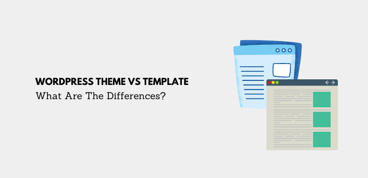 WordPress Theme Vs Template: What Are The Differences?