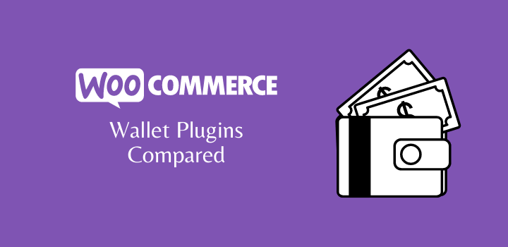 7 Best Woocommerce Wallet Plugins Compared