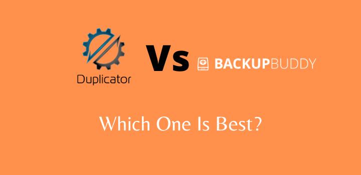Duplicator Vs BackupBuddy: Which One Is Best?