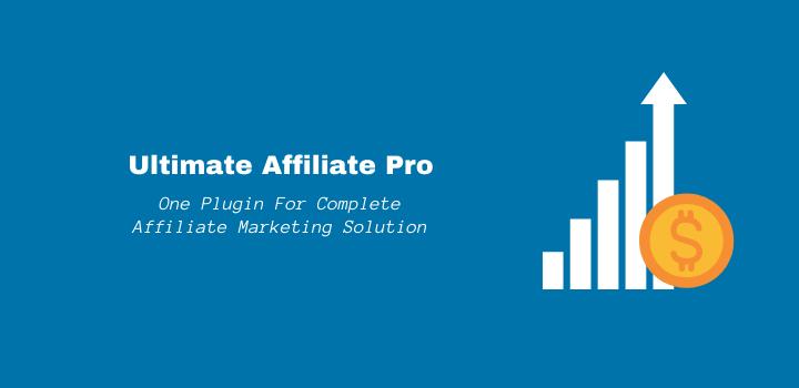 Ultimate Affiliate Pro: For Complete Affiliate WordPress Plugin