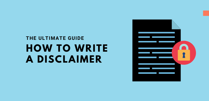 How to Write a Disclaimer For Blog? The Ultimate Guide