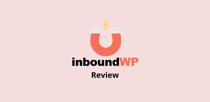 InboundWP Review: A Complete WordPress Marketing Plugin