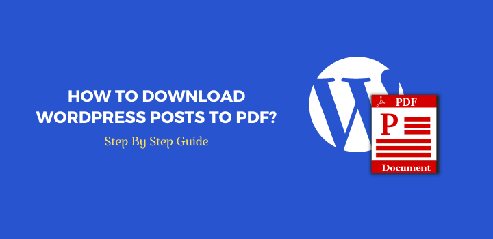 How to Download WordPress Posts to PDF?