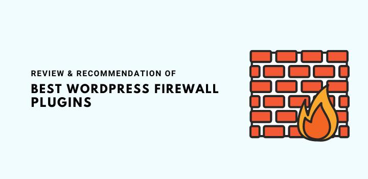 8 Best Firewall Plugins For WordPress (WAF) Reviewed