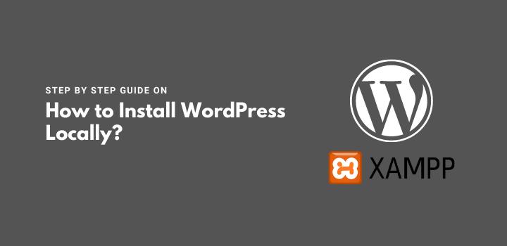 How to Install WordPress Locally Using Xampp?