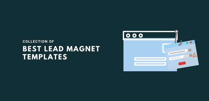 17 Best Lead Magnet Templates and Benefits of Using Them