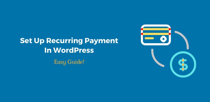 How to Set Up Recurring Payments In WordPress: (Easy guide)