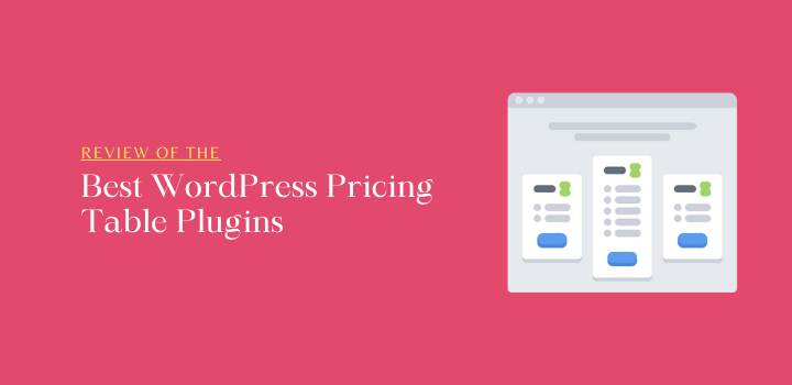 7 Best WordPress Pricing Table Plugins (2021) Reviewed
