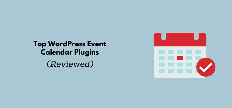 8 Best WordPress Event Calendar Plugins (Reviewed)
