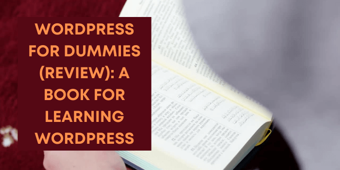 WordPress for Dummies 2021(Review): A Book For Learning WordPress