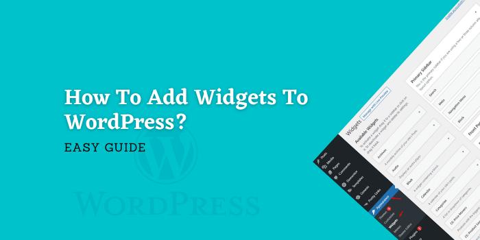 How To Add Widgets To WordPress?