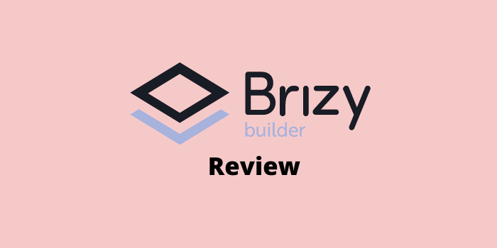 Brizy Review: Change the Face of Your WordPress Website