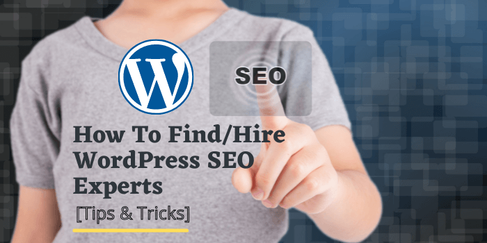 How to Find WordPress SEO Experts  [Tips & Tricks]