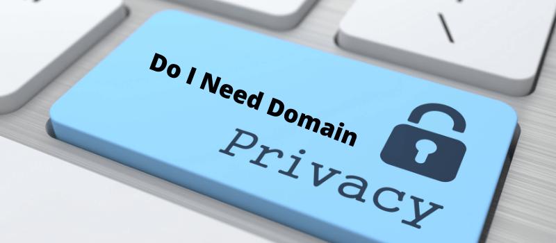 Do I need domain privacy