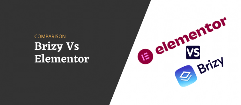 Brizy Vs Elementor 2021: Which Is The Best?